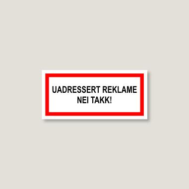 Uadressert reklame nei takk, hvitt skilt med sort tekst og rød ramme
